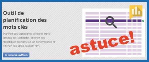 Astuce pour le planificateur de mots clés adwords post image