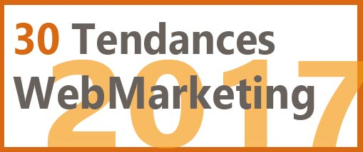 Tendances WebMarketing 2017