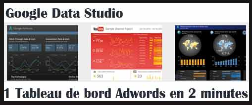 Un dashboard professionnel Google Adwords en 2 minutes chrono !