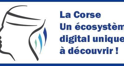 La Corse,  un écosystème digital à découvrir !