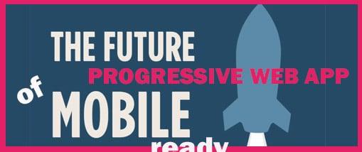 Progressive Web App, le futur du mobile ?