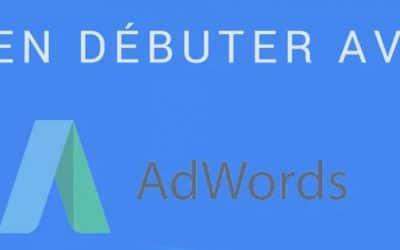 10 étapes pour débuter avec Google AdWords