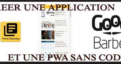 Créer une application mobile et une Pwa sans coder !