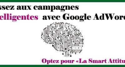 6 étapes pour des campagnes AdWords intelligentes