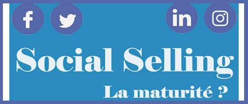 Le Social Selling une technique à maturité