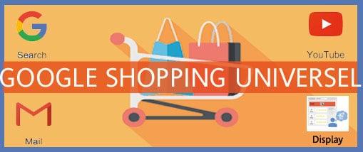 Google Shopping universelle, un nouveau format de campagne