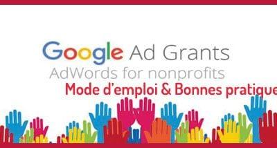 Google Ad Grants comment en bénéficier et faire profiter son association ?