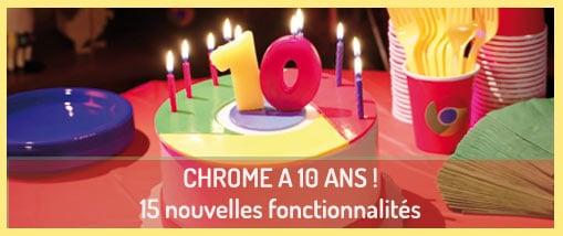 15 nouvelles fonctionnalités pour les 10 ans de Google Chrome