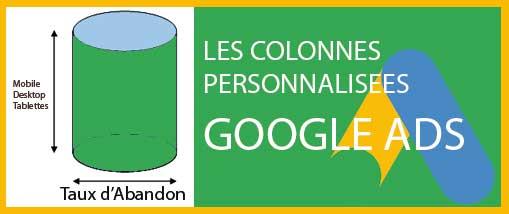 Les Colonnes Personnalisées de Google Ads