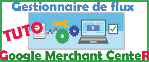 Regles de flux dans google merchant center (google shopping)