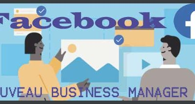 Nouveau Facebook Business Manager