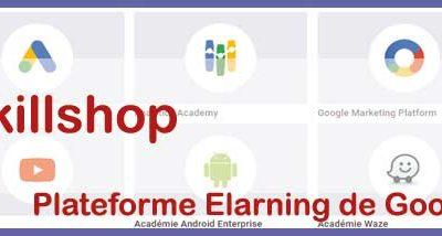 Skillshop la nouvelle plateforme d'apprentissage Webmarketing de Google