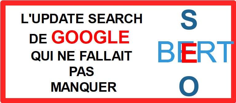 BERT la Mise à Jour de Google a ne pas manquer
