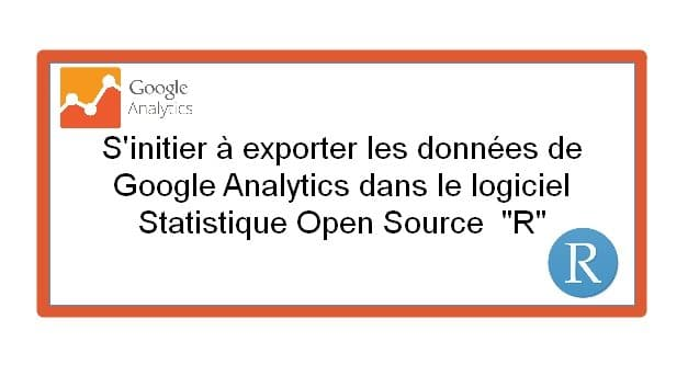 Exporter les données de Google analytics dasn «R»