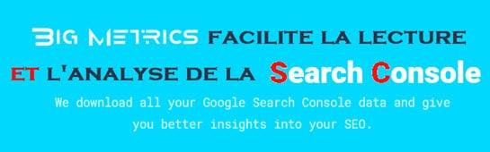 la search console de google révélée par Big Metrics