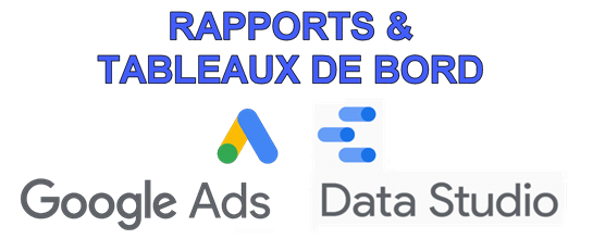 Reporting Google Ads avec Google Data Studio