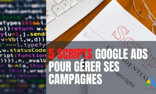 Scripts Google Ads pour mieux gérer ses campagnes