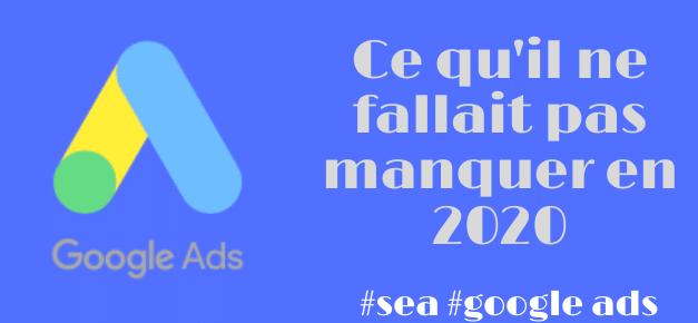 Les annonces Google Ads , rétrospective 2020