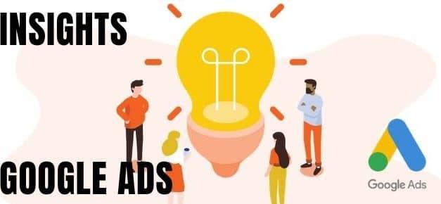 Insights Google Ads une nouvelle aide pour développer sa visibilité