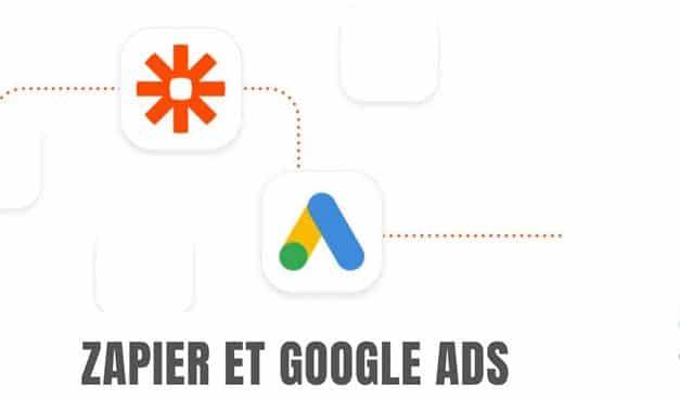 Google Ads et Zapier pour automatiser certaines routines de campagnes