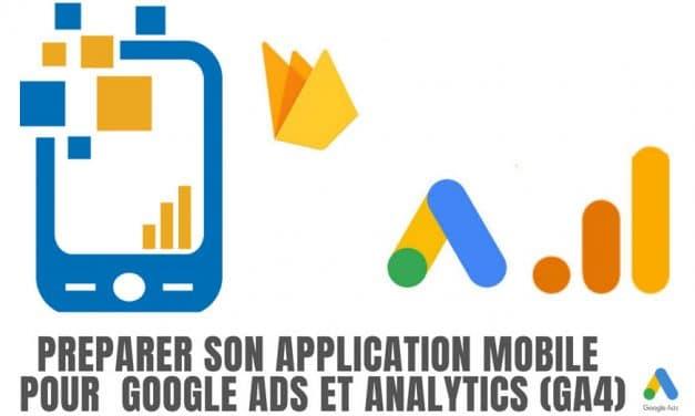 Préparer le suivi de son application mobile pour Google Ads et G. Analytics