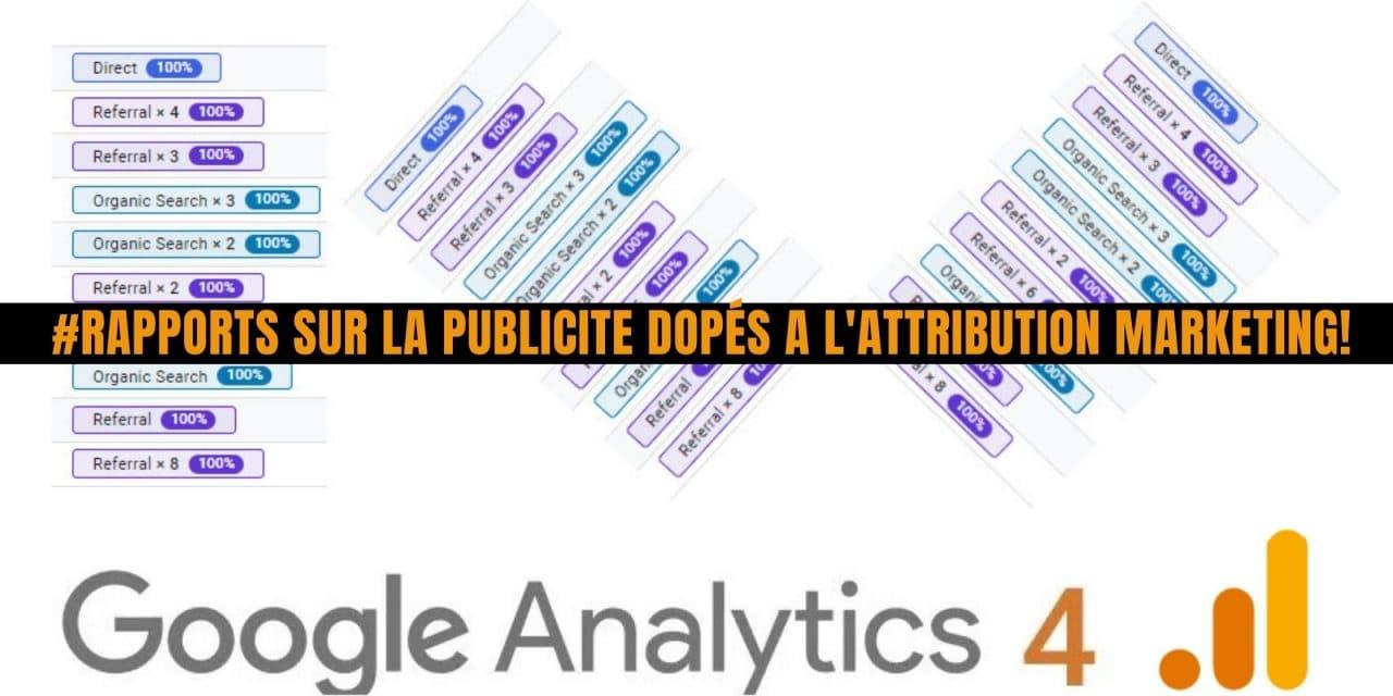 Arrivée de l'attribution dans Google Analytics 4 !